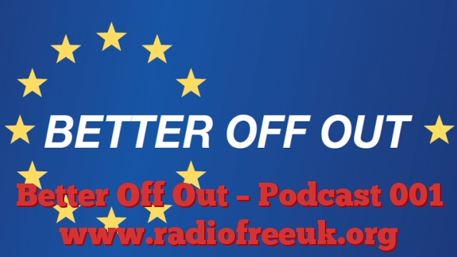 Better Off Out – Podcast 001