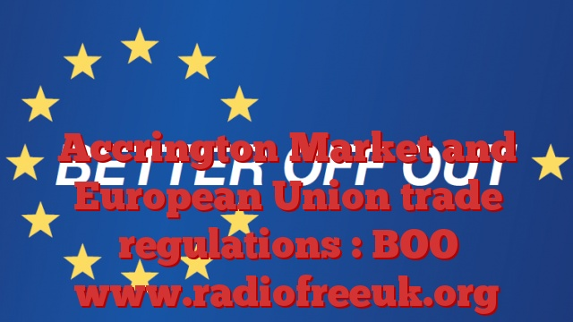 Accrington Market and European Union trade regulations : BOO