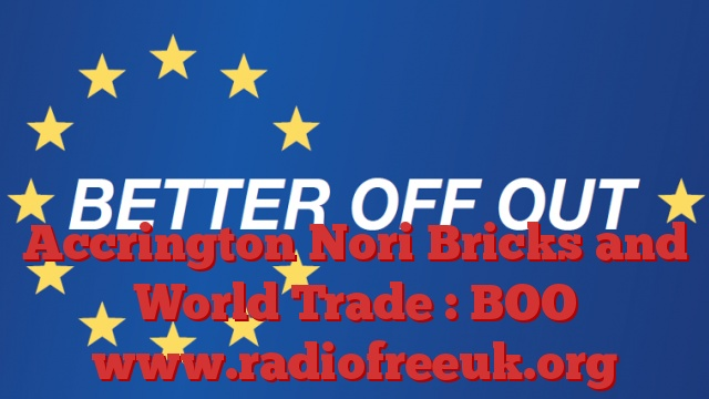 Accrington Nori Bricks and World Trade : BOO