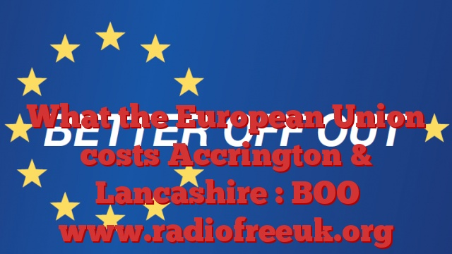 What the European Union costs Accrington & Lancashire : BOO
