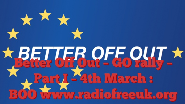 Better Off Out – GO rally – Part I – 4th March : BOO