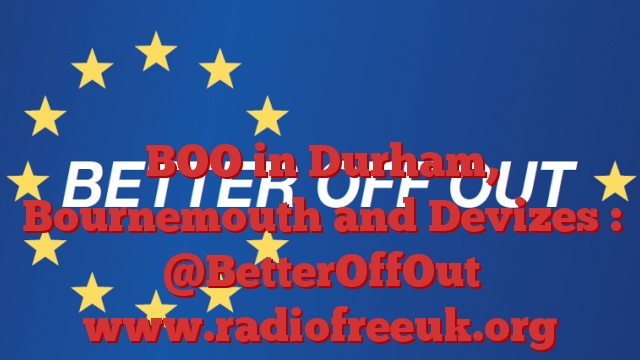 BOO in Durham, Bournemouth and Devizes : @BetterOffOut
