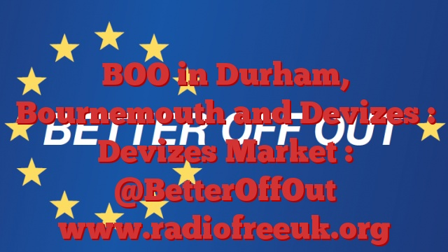 BOO in Durham, Bournemouth and Devizes : Devizes Market : @BetterOffOut