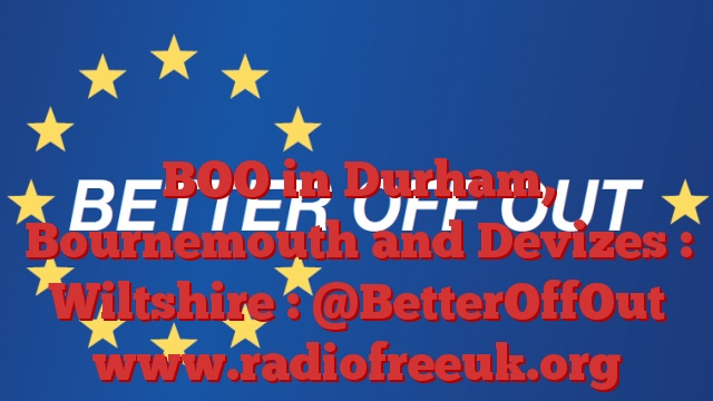 BOO in Durham, Bournemouth and Devizes : Wiltshire : @BetterOffOut