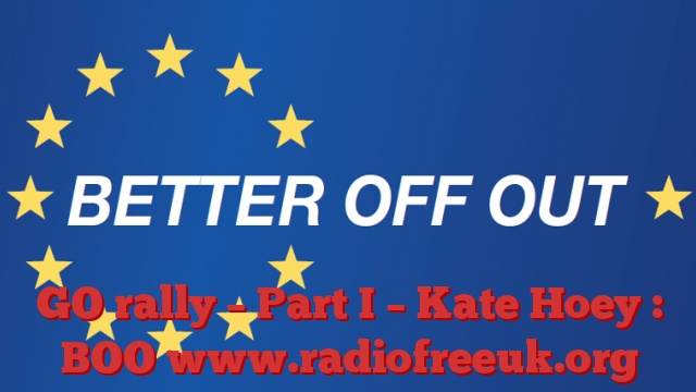 GO rally – Part I – Kate Hoey : BOO